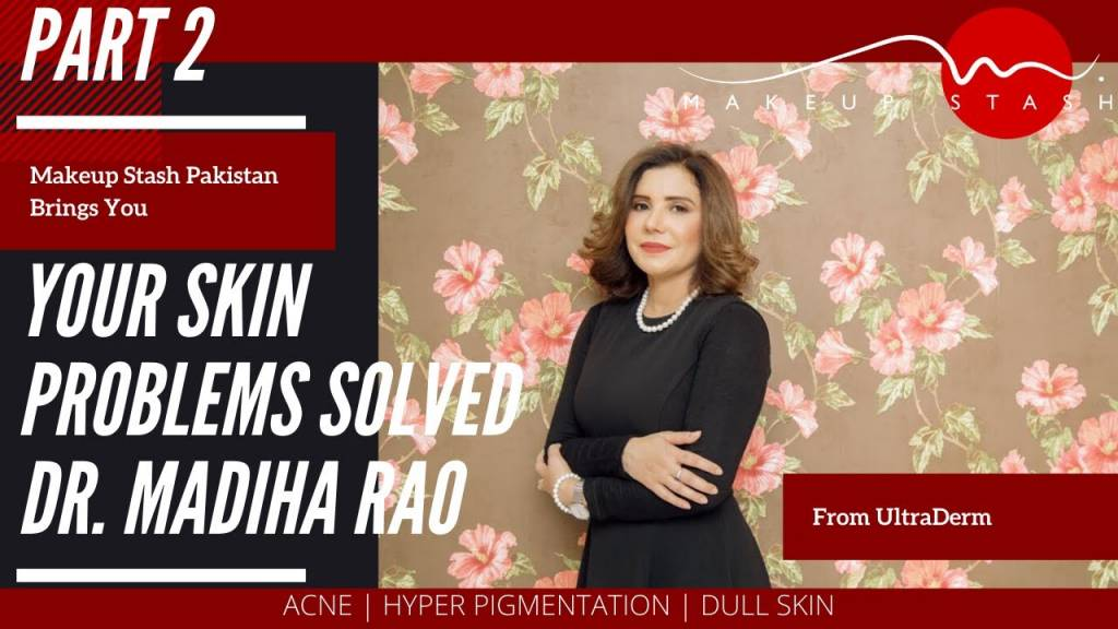 Dr. Madiha Rao - Makeup Stash Pakistan